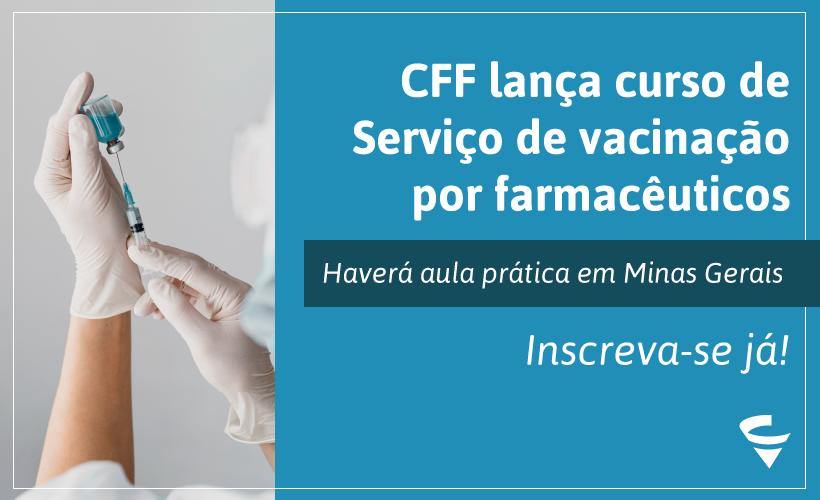 CFF lança curso Serviço de Vacinação por Farmacêuticos
